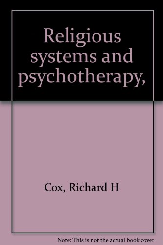 Religious systems and psychotherapy,: Cox, Richard H