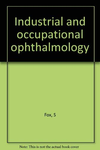 Industrial and occupational ophthalmology,: Fox, Samuel