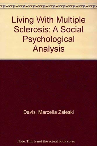 Living With Multiple Sclerosis: A Social Psychological Analysis