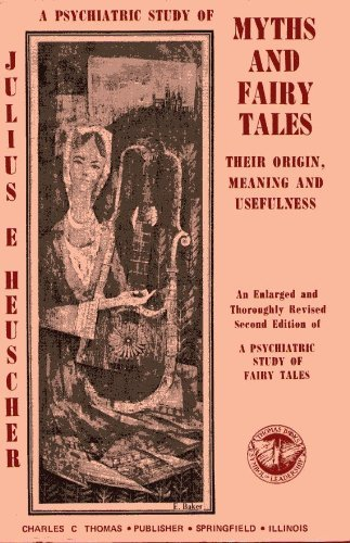 9780398028510: A Psychiatric Study of Myths and Fairy Tales; Their Origin, Meaning, and Usefulness.