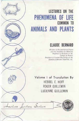 9780398028572: Lectures on the Phenomena of Life Common to Animals and Plants (American lecture series, publication no. 900. A monograph in the Bannerstone division ... in the history of medicine and science)