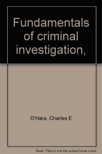 Fundamentals of Criminal Investigation: Third Edition