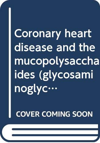 9780398029036: Coronary heart disease and the mucopolysaccharides (glycosaminoglycans)