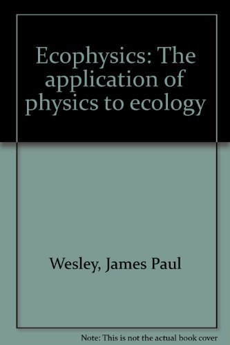 9780398029593: Ecophysics; the application of physics to ecology