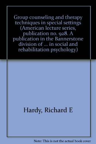 9780398030018: Group counseling and therapy techniques in special settings (American lecture series, publication no. 928. A publication in the Bannerstone division ... in social and rehabilitation psychology)