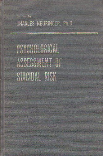 Psychological Assessment of Suicidal Risk: NEURINGER, Charles, Editor
