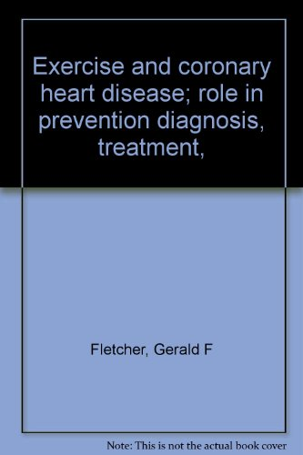 Exercise and Coronary Heart Disease; Role in: Gerald F. Fletcher;