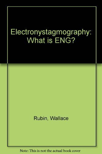 9780398030988: Electronystagmography: What is ENG?