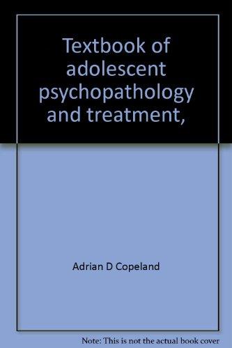 9780398031152: Textbook of adolescent psychopathology and treatment,