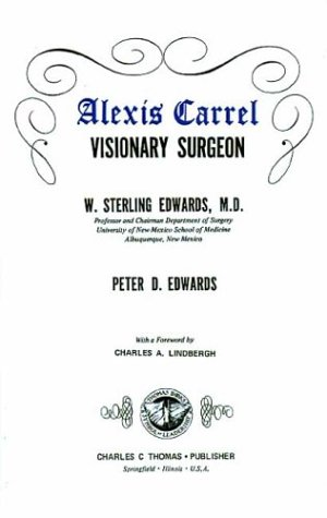 9780398031305: Alexis Carrel: Visionary Surgeon