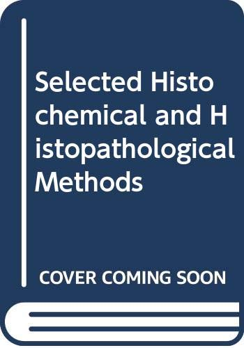 9780398031329: Selected Histochemical and Histopathological Methods [Textbook Binding] by