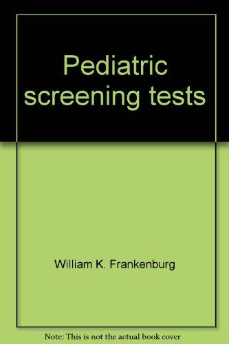 Pediatric Screening Tests,: Frankenburg, William K / Camp, Bonnie W. -- (editors)