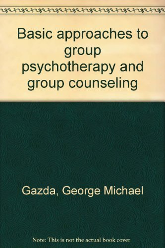 9780398032128: Basic approaches to group psychotherapy and group counseling