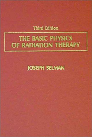 9780398032470: The basic physics of radiation therapy