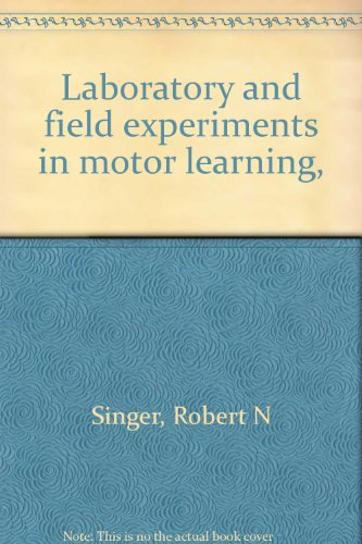 9780398032623: Laboratory and field experiments in motor learning,