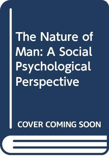 The Nature of Man: A Social Psychological: John G. Finch