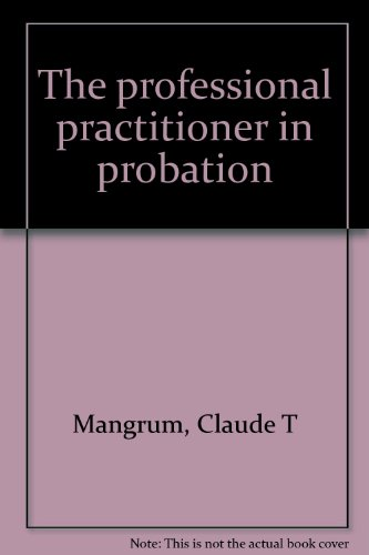 9780398033965: The professional practitioner in probation
