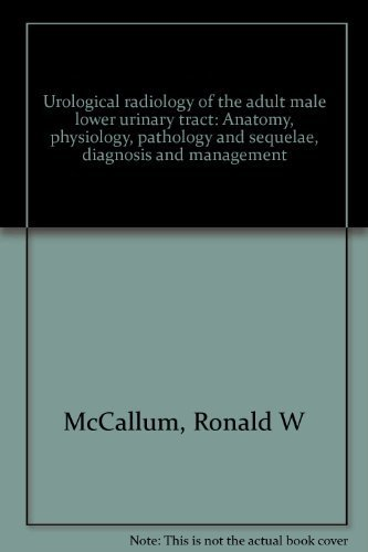 9780398034603 Urological Radiology Of The Adult Male Lower Urinary