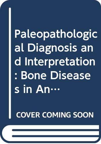 9780398035129: Paleopathological Diagnosis and Interpretation: Bone Diseases in Ancient Human Populations
