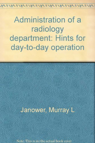 9780398035143: Administration of a radiology department: Hints for day-to-day operation