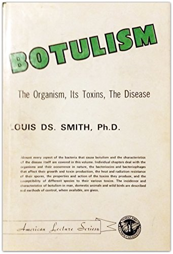 9780398035433: Botulism: The organism, its toxins, the disease (American lecture series ; no. 997)