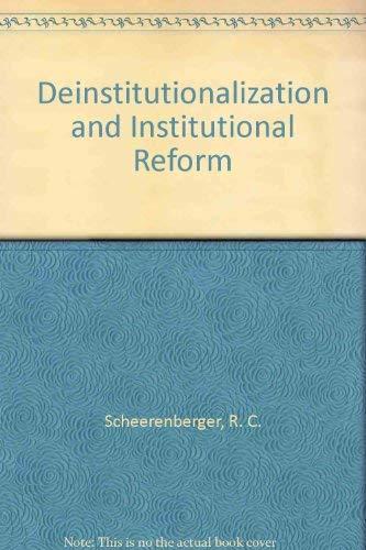 Deinstitutionalization and Institutional Reform: R. C. Scheerenberger