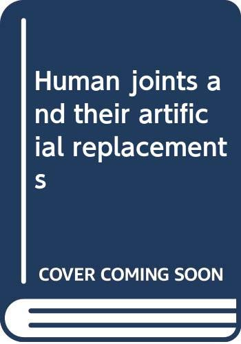 Human joints and their artificial replacements: Peter S Walker