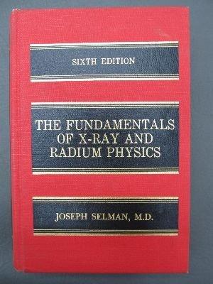 9780398036225: The fundamentals of X-ray and radium physics