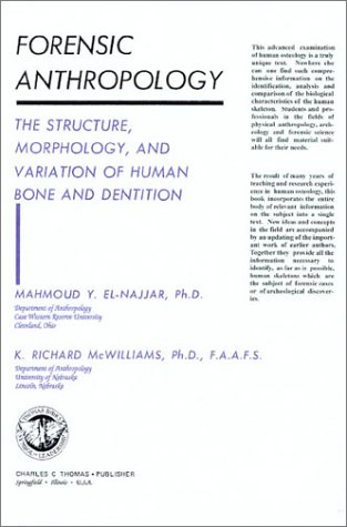 9780398036485: Forensic Anthropology: The Structure, Morphology, and Variation of Human Bone and Dentition