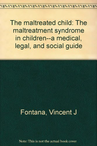 9780398036515: The maltreated child: The maltreatment syndrome in children--a medical, legal, and social guide