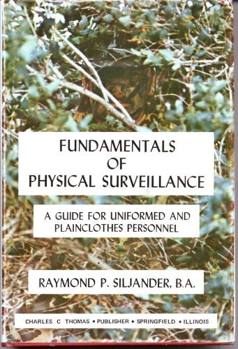 9780398036607: Fundamentals of Physical Surveillance: A Guide for Uniformed and Plainclothes Personnel