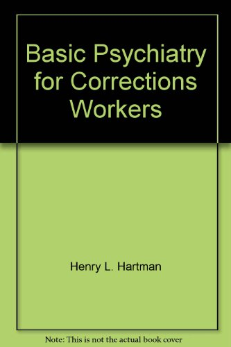 9780398036638: Basic psychiatry for corrections workers