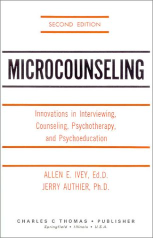 9780398037123: Microcounseling: Innovations in Interviewing, Counseling, Psychotherapy and Psychoeducation