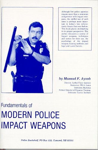 Fundamentals of Modern Police Impact Weapons (0398037485) by Massad F. Ayoob