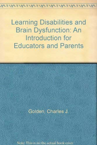 9780398038618: Learning Disabilities and Brain Dysfunction: An Introduction for Educators and Parents