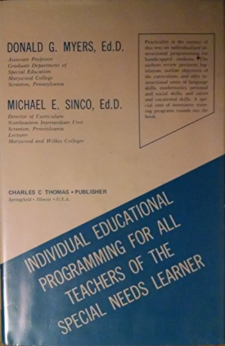 9780398038663: Individual Educational Programming for All Teachers of the Special Needs Learner
