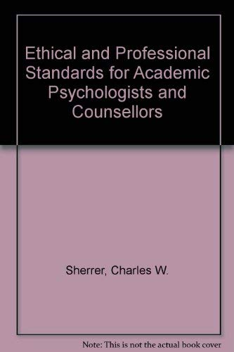 9780398039264: Ethical and Professional Standards for Academic Psychologists and Counsellors (American lecture series ; publication no. 1032)