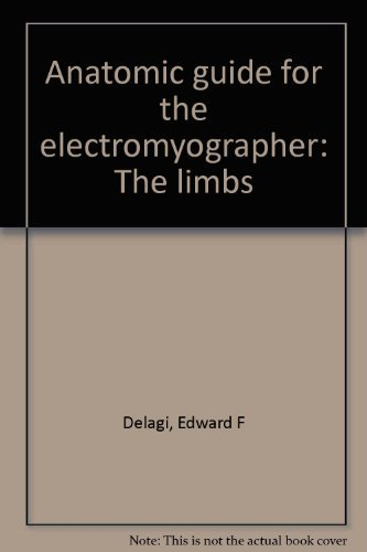 9780398039516: Anatomic guide for the electromyographer--the limbs