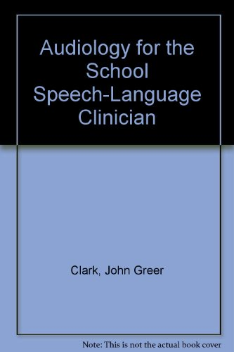 9780398040048: Audiology for the School Speech-Language Clinician