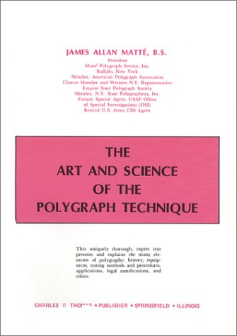 The Art and Science of the Polygraph Technique