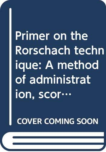 9780398040482: Primer on the Rorschach technique: A method of administration, scoring, and interpretation