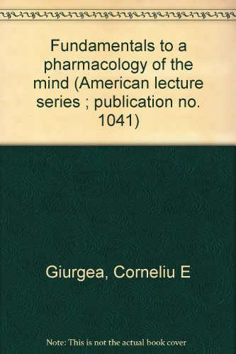 9780398041304: Fundamentals to a pharmacology of the mind (American lecture series ; publication no. 1041)