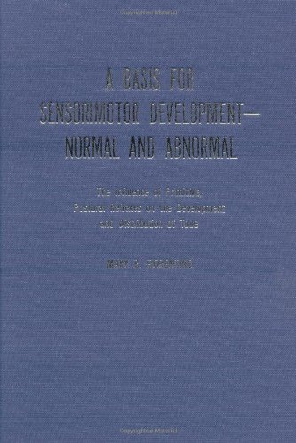 9780398041793: A Basis for Sensorimotor Development-Normal and Abnormal: The Influence of Primitive, Postural Reflexes on the Development and Distribution of Tone