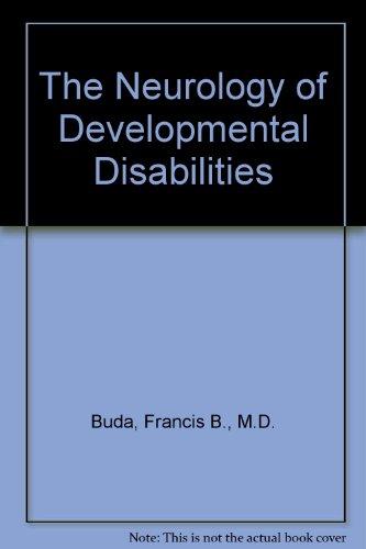 9780398043735: The Neurology of Developmental Disabilities