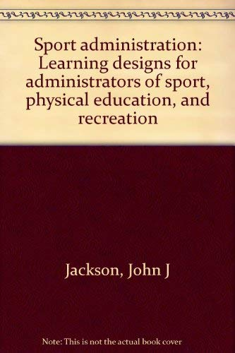 9780398044404: Sport administration: Learning designs for administrators of sport, physical education, and recreation