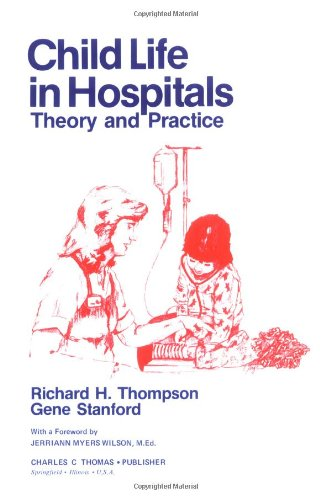 9780398044565: Child Life in Hospitals: Theory and Practice