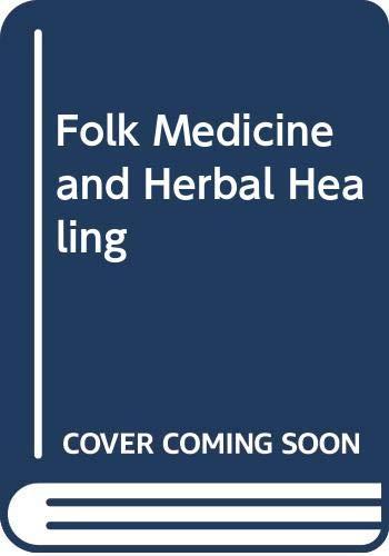 9780398044701: Folk Medicine and Herbal Healing