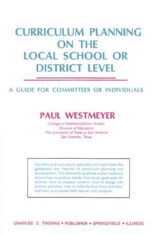 9780398044961: Curriculum Planning on the Local School or District Level: A Guide for Committees or Individuals