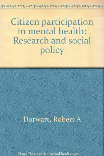 Citizen Participation in Mental Health: Dorwart, Robert A.