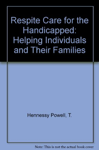 9780398045364: Respite Care for the Handicapped: Helping Individuals and Their Families